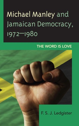Michael Manley and Jamaican Democracy, 1972-1980