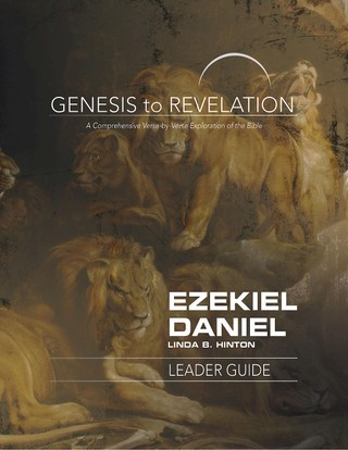 Genesis to Revelation: Ezekiel, Daniel Leader Guide