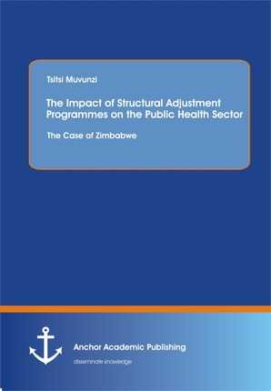 The Impact of Structural Adjustment Programmes on the Public Health Sector: The Case of Zimbabwe