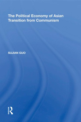 The Political Economy of Asian Transition from Communism