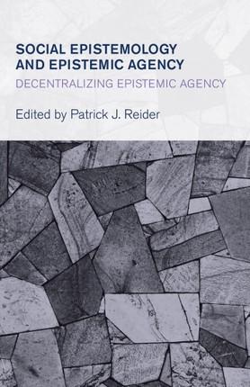 Social Epistemology and Epistemic Agency