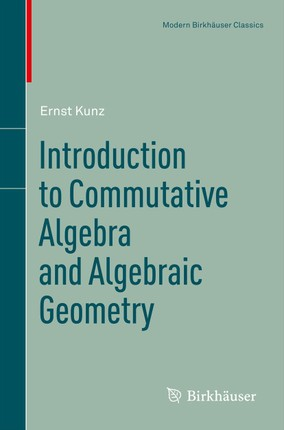 Introduction to Commutative Algebra and Algebraic Geometry