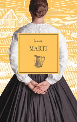 MARTI ir kiti lietuvių grožinės prozos pradininkės Žemaitės rinktiniai apsakymai