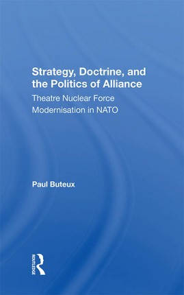 Strategy, Doctrine, And The Politics Of Alliance