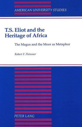 T.S. Eliot and the Heritage of Africa