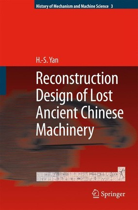 Reconstruction Design of Lost Ancient Chinese Machinery