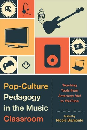 Pop-Culture Pedagogy in the Music Classroom