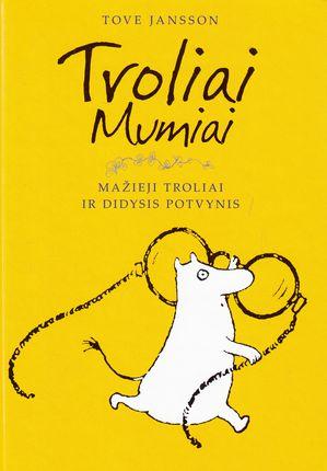 Troliai Mumiai. Mažieji troliai ir didysis potvynis