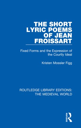 The Short Lyric Poems of Jean Froissart