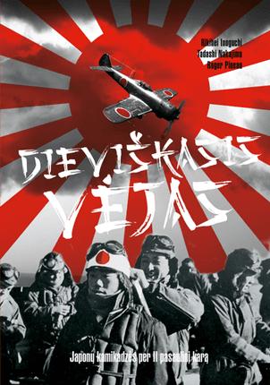 Dieviškasis vėjas. Japonų kamikadzės per II pasaulinį karą