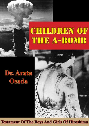 Children Of The A-Bomb: Testament Of The Boys And Girls Of Hiroshima