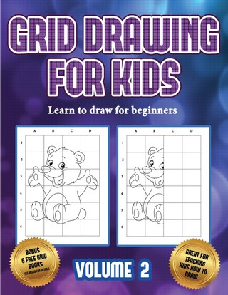 Learn to draw for beginners (Grid drawing for kids - Volume 2)