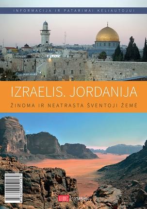 Izraelis. Jordanija: informacija, keliautojų patirtis, patarimai
