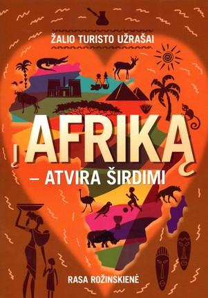 Žalio turisto užrašai: į Afriką – atvira širdimi…
