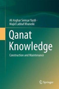 Qanat Knowledge: Construction and Maintenance