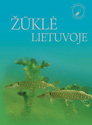 Žūklė Lietuvoje. Iliustruota enciklopedija