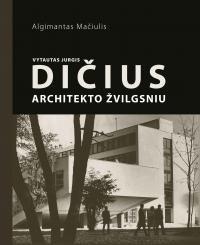 Vytautas Jurgis Dičius: architekto žvilgsniu