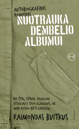 NUOTRAUKA DEMBELIO ALBUMUI: autobiografinis romanas apie sovietinės armijos realybę