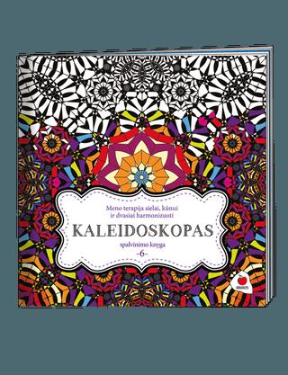 KALEIDOSKOPAS – meno terapija sielai, kūnui ir dvasiai harmonizuoti! Šeštoji spalvinimo knyga