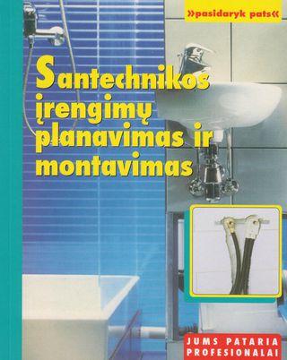 Santechnikos įrengimų planavimas ir montavimas
