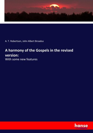 A harmony of the Gospels in the revised version: