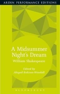 A Midsummer Night's Dream: Arden Performance Editions