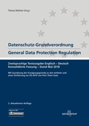 Datenschutz-Grundverordnung General Data Protection Regulation