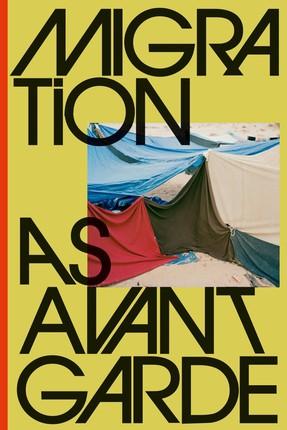 Migration as Avant-Garde