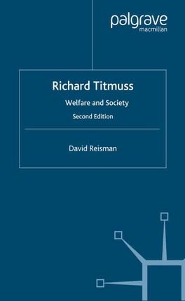Richard Titmuss; Welfare and Society