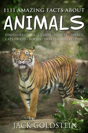 1111 Amazing Facts about Animals