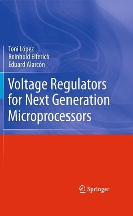 Voltage Regulators for Next Generation Microprocessors