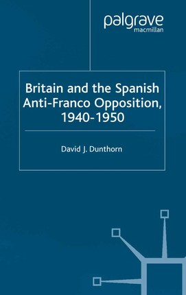 Britain and the Spanish Anti-Franco Opposition