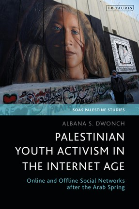 Palestinian Youth Activism in the Internet Age