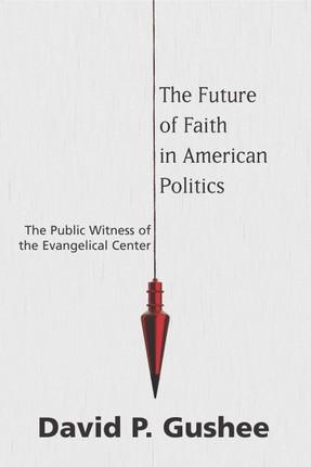 The Future of Faith in American Politics