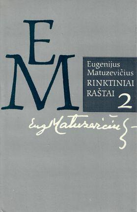 Rinktiniai raštai II. Eugenijus Matuzevičius