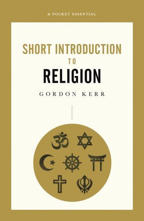A Pocket Essential Introduction to Religion