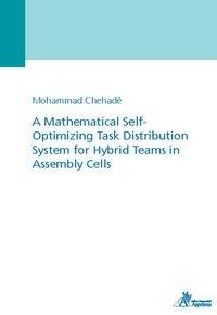 A Mathematical Self-Optimizing Task Distribution System for Hybrid Teams in Assembly Cells