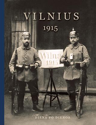 Vilnius, 1915 m. Diena po dienos