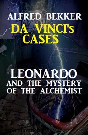Leonardo and the Mystery of the Alchemist: Da Vinci's Cases #3