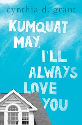 Kumquat May, I'll Always Love You