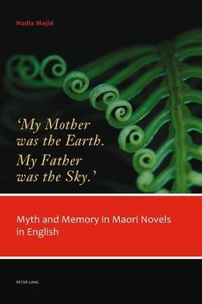 'My Mother was the Earth. My Father was the Sky.'