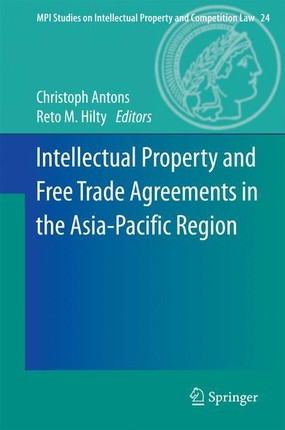 Intellectual Property and Free Trade Agreements in the Asia-Pacific Region