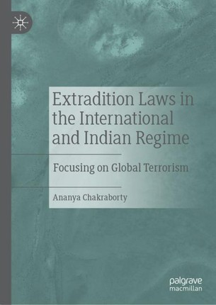 Extradition Laws in the International and Indian Regime