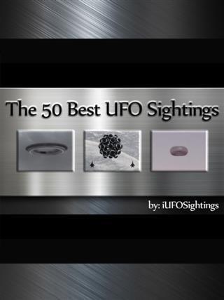 50 Best UFO Sightings