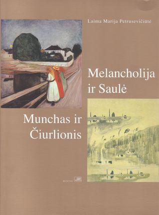 Melancholija ir Saulė. Munchas ir Čiurlionis