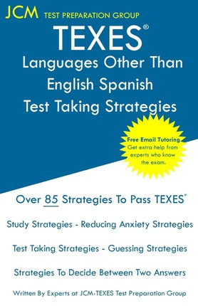 TEXES Languages Other Than English Spanish - Test Taking Strategies