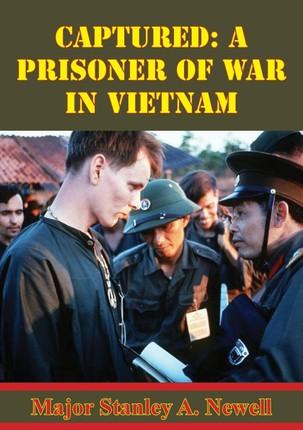 Captured: A Prisoner Of War In Vietnam