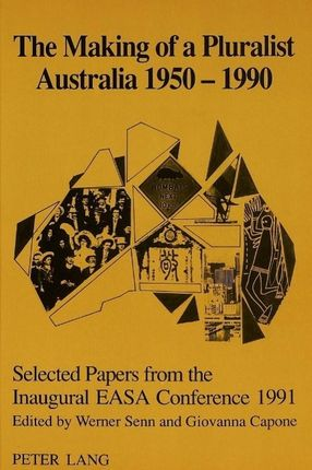 The Making of a Pluralist Australia 1950-1990