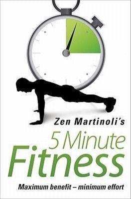 5 Minute Fitness Maximum Benefit - Minimum Effort