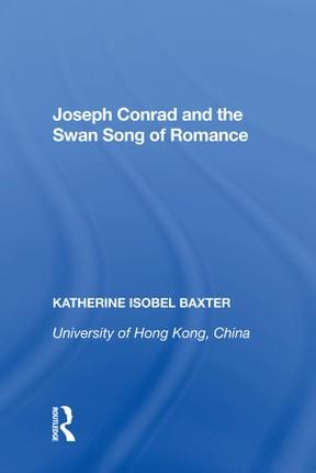 Joseph Conrad and the Swan Song of Romance